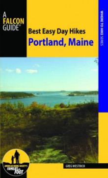 Best Easy Day Hikes Portland, Maine av Greg Westrich (Heftet)