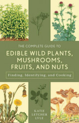 Omslag - The Complete Guide to Edible Wild Plants, Mushrooms, Fruits, and Nuts