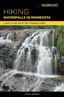 Hiking Waterfalls in Minnesota av Steve Johnson (Heftet)