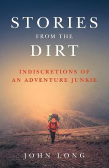 Stories from the Dirt av John Long (Heftet)