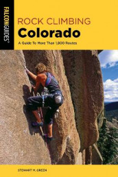 Rock Climbing Colorado av Stewart M. Green (Heftet)