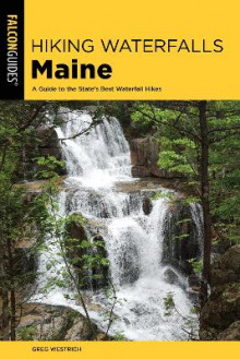 Hiking Waterfalls Maine av Greg Westrich (Heftet)