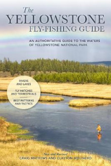 The Yellowstone Fly-Fishing Guide, New and Revised av Craig Mathews og Clayton Molinero (Heftet)