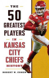 Omslag - The 50 Greatest Players in Kansas City Chiefs History