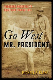 Go West Mr. President av Michael Blake (Innbundet)