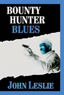Bounty Hunter Blues av John Leslie (Heftet)