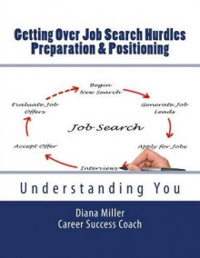 Getting Over Job Search Hurdles - Preparation & Positioning - av Diana Miller (Heftet)