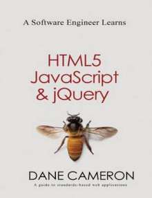 A Software Engineer Learns Html5, JavaScript and Jquery av Dane Cameron (Heftet)