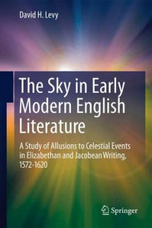 The Sky in Early Modern English Literature av David H. Levy (Heftet)
