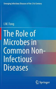 The Role of Microbes in Common Non-Infectious Diseases av I. W. Fong (Innbundet)