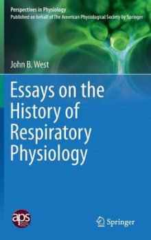 Essays on the History of Respiratory Physiology av John B. West (Innbundet)