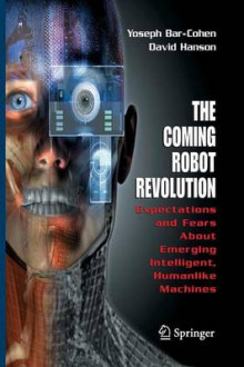 The Coming Robot Revolution av Yoseph Bar-Cohen og David Hanson (Heftet)