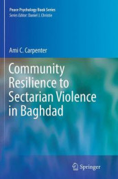 Community Resilience to Sectarian Violence in Baghdad av Ami C. Carpenter (Heftet)
