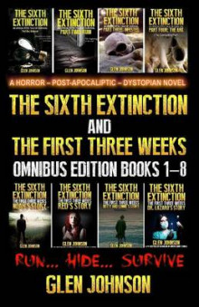 The Sixth Extinction and the First Three Weeks av Glen Johnson (Heftet)