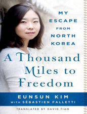 A Thousand Miles to Freedom av Sebastien Falletti og Eunsun Kim (Lydbok-CD)
