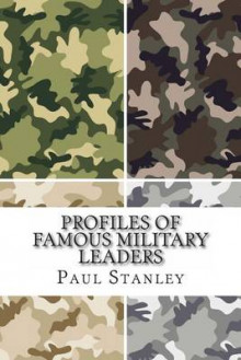 Profiles of Famous Military Leaders av Paul Stanley (Heftet)