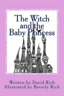 The Witch and the Baby Princess av David Rich (Heftet)