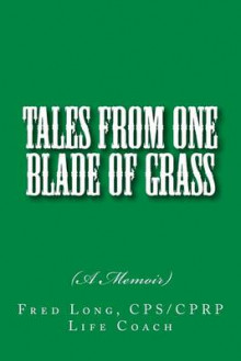 Tales from One Blade of Grass av Fred Long (Heftet)