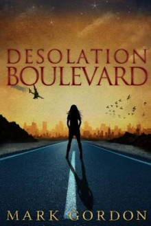 Desolation Boulevard av Mark Gordon (Heftet)