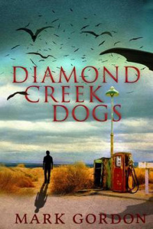 Diamond Creek Dogs av Mark Gordon (Heftet)
