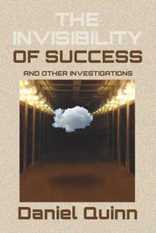 The Invisibility of Success av Daniel Quinn (Heftet)