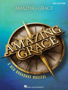 Amazing Grace - A New Broadway Musical av Christopher Smith (Heftet)