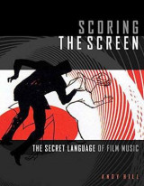 Omslag - HILL SCORING THE SCREEN THE SECRET LANGUAGE OF FILM MUSIC BAM BOOK