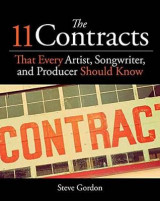 Omslag - The 11 Contracts That Every Artist, Songwriter, and Producer Should Know