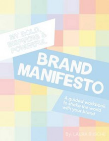 My Bold, Inspiring and Powerful Brand Manifesto av Laura Busche (Heftet)