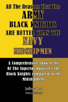All the Reasons That the Army Black Knights Are Better Than the Navy Midshipmen av Jeffrey Lee (Heftet)