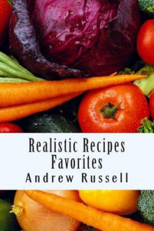 Realistic Recipes - Favorites av Andrew Russell (Heftet)