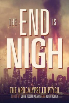 The End Is Nigh av Hugh Howey, Jack McDevitt og Charlie Jane Anders (Heftet)
