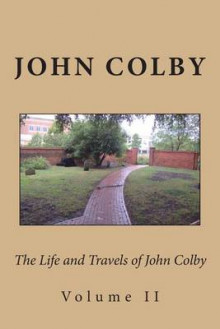 The Life, Experience, and Travels of John Colby av John Colby (Heftet)