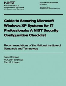 Guide to Securing Microsoft Windows XP Systems for It Professionals av Karen Scarfone, Murugiah Souppaya og Paul M Johnson (Heftet)