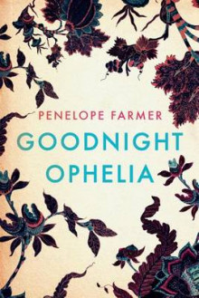 Goodnight Ophelia av Penelope Farmer (Heftet)