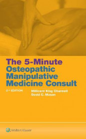 The 5-Minute Osteopathic Manipulative Medicine Consult av Millicent King Channell og David C. Mason (Heftet)