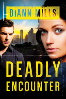 Deadly Encounter av DiAnn Mills (Heftet)