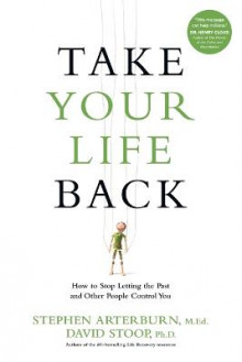 Take Your Life Back av Stephen Arterburn og Dr David Stoop (Heftet)