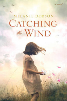 Catching the Wind av Melanie Dobson (Heftet)