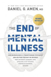 End of Mental Illness, The av Dr. Daniel G. Amen (Innbundet)