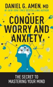 Conquer Worry and Anxiety av Dr. Daniel G. Amen (Heftet)