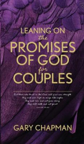 Leaning on the Promises of God for Couples av Gary D. Chapman (Heftet)