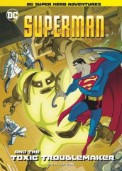 Superman and the Toxic Troublemaker av Laurie S. Sutton (Innbundet)