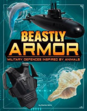 Beastly Armor: Military Defenses Inspired by Animals (Beasts and the Battlefield) av Charles C Hofer (Heftet)