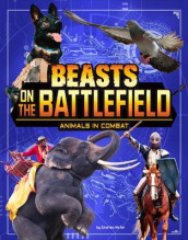 Beasts on the Battlefield: Animals in Combat (Beasts and the Battlefield) av Charles C Hofer (Heftet)