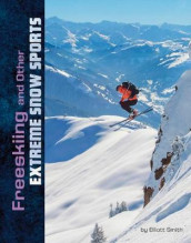 Freeskiing and Other Extreme Snow Sports (Natural Thrills) av Elliott Smith (Heftet)