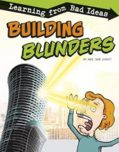 Building Blunders: Learning from Bad Ideas (Fantastic Fails) av Amie Jane Leavitt (Heftet)