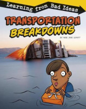 Transportation Breakdowns: Learning from Bad Ideas (Fantastic Fails) av Amie Jane Leavitt (Heftet)