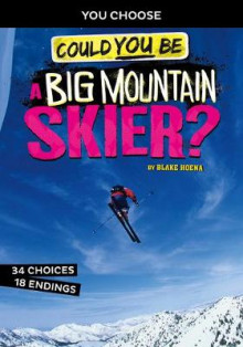 Extreme Sports Adventure: Could You Be A Big Mountain Skier? av Blake Hoena (Heftet)