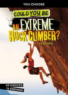 Extreme Sports Adventure: Could You Be An Extreme Rock Climber? av Blake Hoena (Heftet)